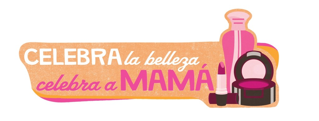 Celebra la Belleza Celebra a Mamá - Walgreens