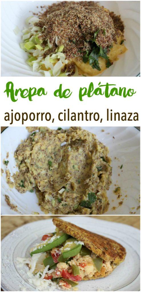 Arepa de Plátano, Ajoporro, Cilantro y Linaza Molida